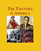 The Twenties in America by Carl Rollyson