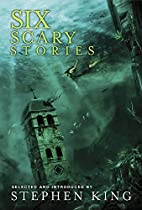 Six Scary Stories by Stephen King