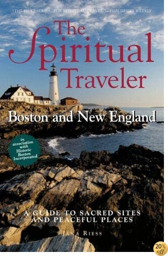 TThe Spiritual Traveler Boston and New England: A Guide to Sacred Sites and Peaceful Places