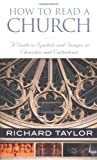 Taylor, Richard: How To Read A Church: A Guide To Symbols And Images In Churches And Cathedrals