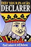 Rubens, Jeff: Test Your Play As Declarer