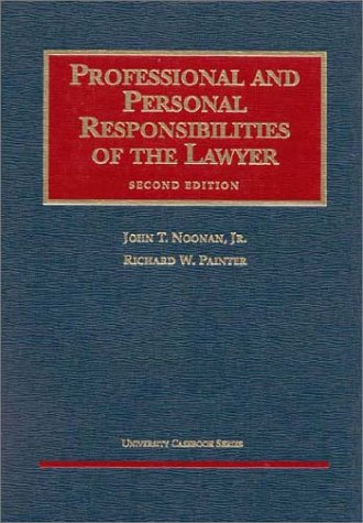 professional-and-personal-responsibilities-of-the-lawyer-2nd-edition-university-cas-series