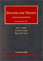 Estates & Trusts: Cases and Materials…