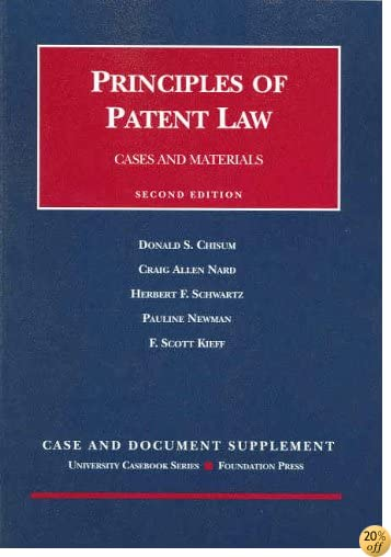 Principles of Patent Law: Case and Document Supplement With Technology Primer (University Casebook) (University Casebook Series)