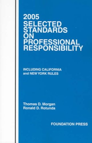 2005-selected-standards-on-professional-responsibility-including-california-and-new-york-rules-statutory-supplement