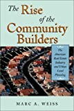 Weiss, Marc A.: The Rise of the Community Builders: The American Real Estate Industry and Urban Land Planning