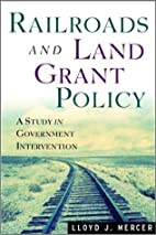 Railroads and Land Grant Policy: A Study in…
