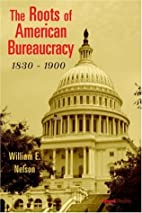 The Roots of American Bureaucracy, 1830-1900…