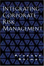 Integrating Corporate Risk Management by…