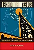 Technomanifestos: Visions of the Information…