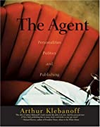The Agent: Personalities, Politics, and…