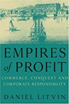 Empires of Profit: Commerce, Conquest and…