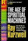 Kurzweil, Ray: The Age of Spiritual Machines: How We Will Live, Work, and Think in the New Age of Intelligent Machines.