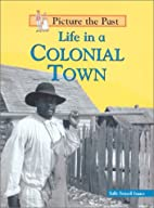 Life in a Colonial Town (Picture the Past)…