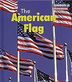 The American Flag (Heinemann First Library:…