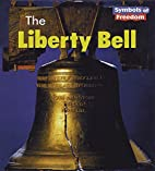 The Liberty Bell (Heinemann First Library:…