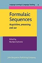 Formulaic Sequences: Acquisition, Processing…
