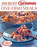 Good Housekeeping: 100 Best One-Dish Meals (Good Housekeeping)