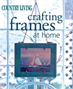 Country Living Crafting Frames at Home by…