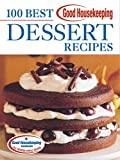 The Editors of Good Housekeeping: Good Housekeeping 100 Best Dessert Recipes