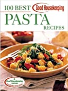 Good Housekeeping 100 Best Pasta Recipes by…