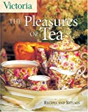 Waller, Kim: Victoria the Pleasures of Tea : Recipes and Rituals