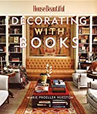 Decorating with Books (House Beautiful) by…