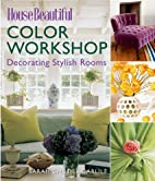 House Beautiful Color Workshop: Decorating…