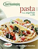 Wright, Anne: Good Housekeeping Pasta: 100 Delicious Recipes (100 Best)