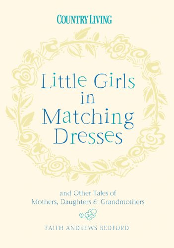 little-girls-in-matching-dresses-and-other-tales-of-mothers-daughters-grandmothers
