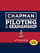Chapman Piloting & Seamanship 67th Edition…