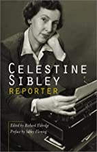 Celestine Sibley, Reporter by Celestine…