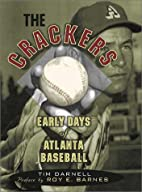 The Crackers: The Early Days of Atlanta…