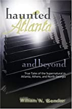 Haunted Atlanta and Beyond: Ghost Stories…