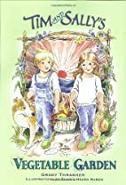 Tim and Sally's Vegetable Garden by Grady…