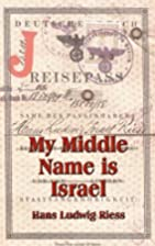 My Middle Name is Israel: A Wartime Memoir…