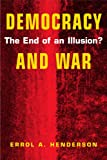 Henderson, Errol A.: Democracy and War: The End of an Illusion?