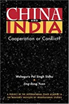 China and India: Cooperation or Conflict?…