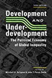 Seligson, Mitchell A.: Development and Underdevelopment: The Political Economy of Global Inequality