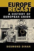 Europe Recast: A History of European Union…