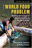 Foster, Phillips: The World Food Problem: Tackling the Causes of Undernutrition in the Third World