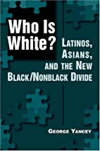 Who Is White?: Latinos, Asians, And the New…