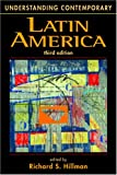 Hillman, Richard S.: Understanding Contemporary Latin America
