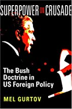 Superpower on Crusade: The Bush Doctrine in…
