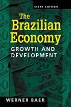 Brazilian Economy: Growth and Development,…