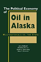 The Political Economy of Oil In Alaska:…
