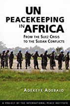 UN Peacekeeping in Africa: From the Suez…