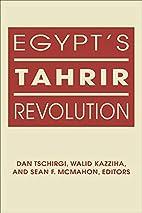 Egypt's Tahrir Revolution by Dan…
