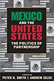 Peter H. Smith: Mexico and the United States: The Politics of Partnership