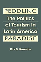 Peddling Paradise: The Politics of Tourism…